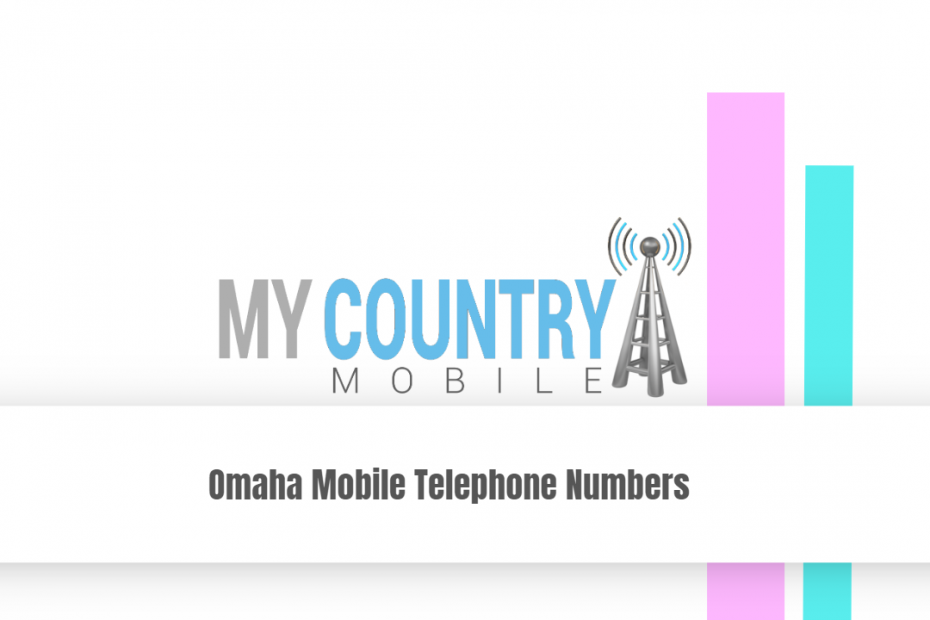 Omaha Mobile Telephone Numbers - My Country Mobile