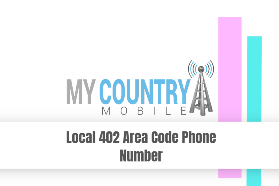 Local 402 Area Code Phone Number - My Country Mobile