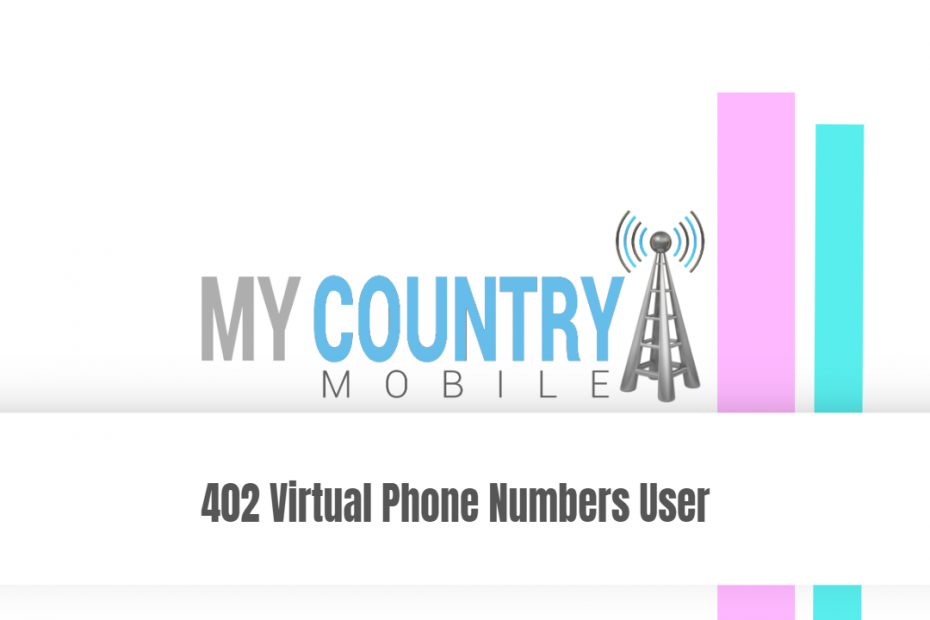 402 Virtual Phone Numbers User - My Country Mobile
