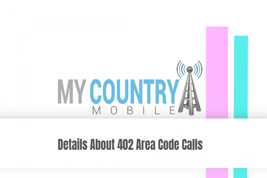 Details About 402 Area Code Calls - My Country Mobile